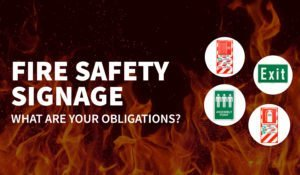 Fire safety signage – what are your obligations?